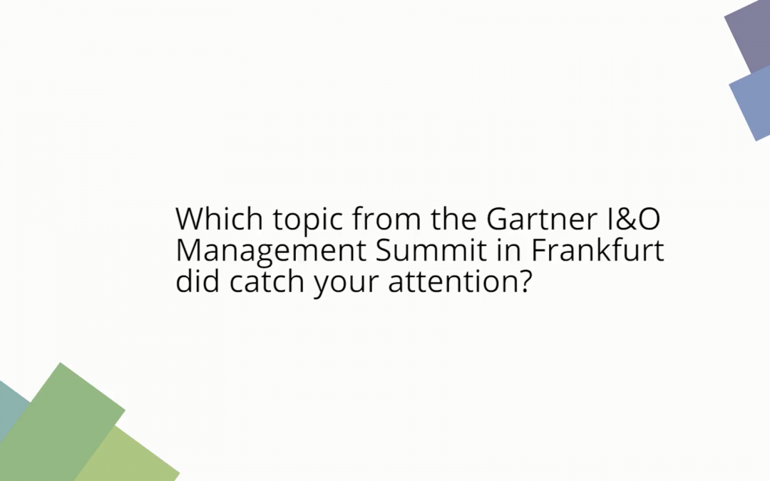 Which topic from the Gartner I&O Management Summit did catch your attention?