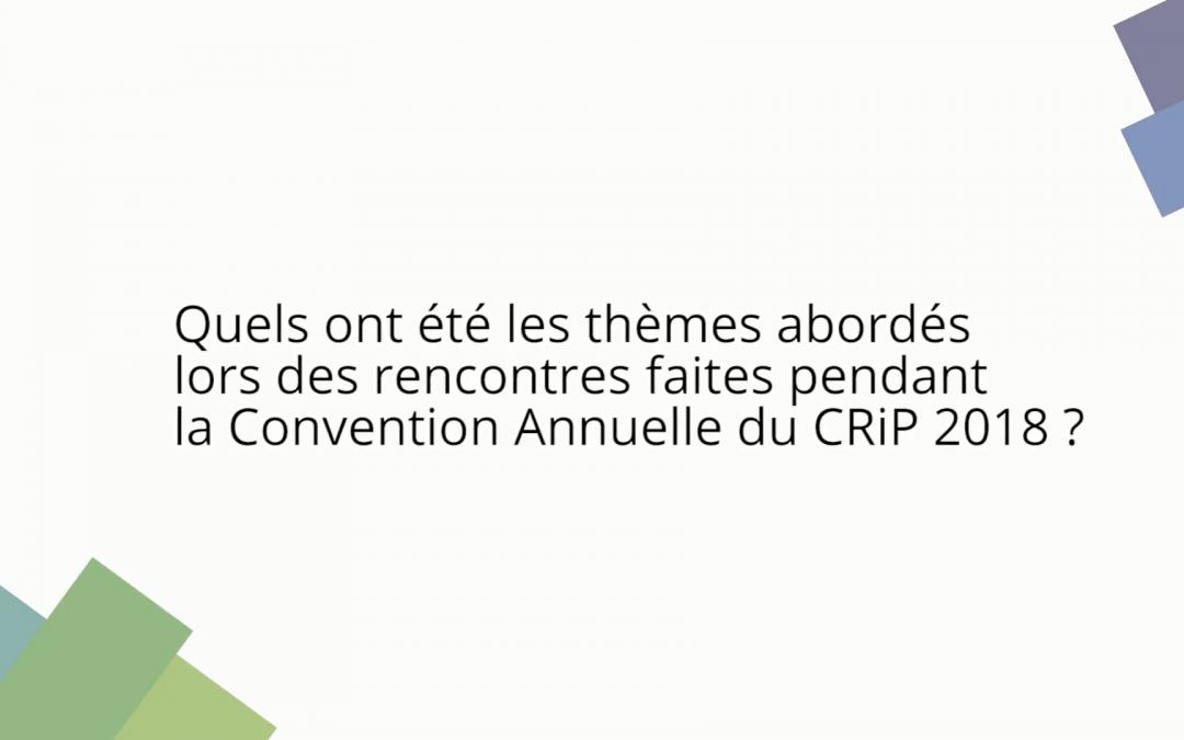 Quels ont été les thèmes abordés lors de la Convention Annuelle du CRiP 2018 ?