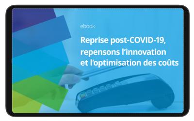 Reprise post-COVID-19, repensons l'innovation et l'optimisation des coûts