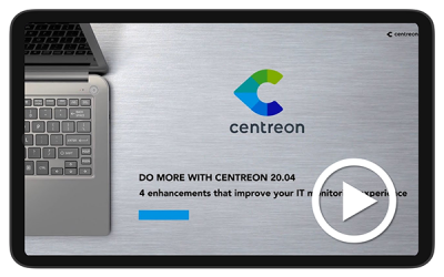 Centreon 20.04: 4 Key New Features that Improve your IT Monitoring Experience