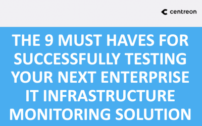 9 must haves for successfully testing your next enterprise IT infrastructure monitoring solution