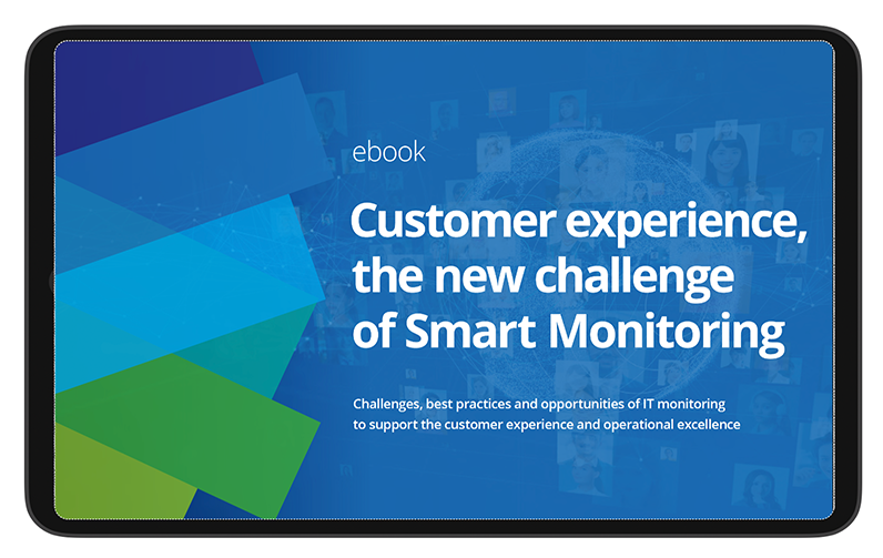 Customer experience, the new challenge of Smart Monitoring