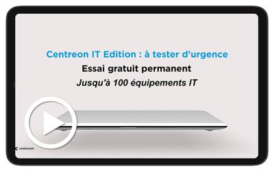 Supervisez gratuitement et à vie jusqu'à 100 équipements IT avec Centreon IT Edition 100
