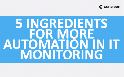 5 ingredients for more automation in IT monitoring