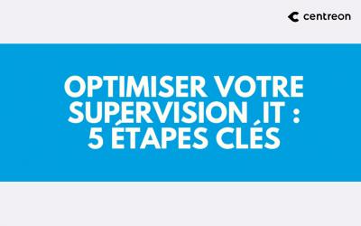 5 points clés pour optimiser votre supervision IT