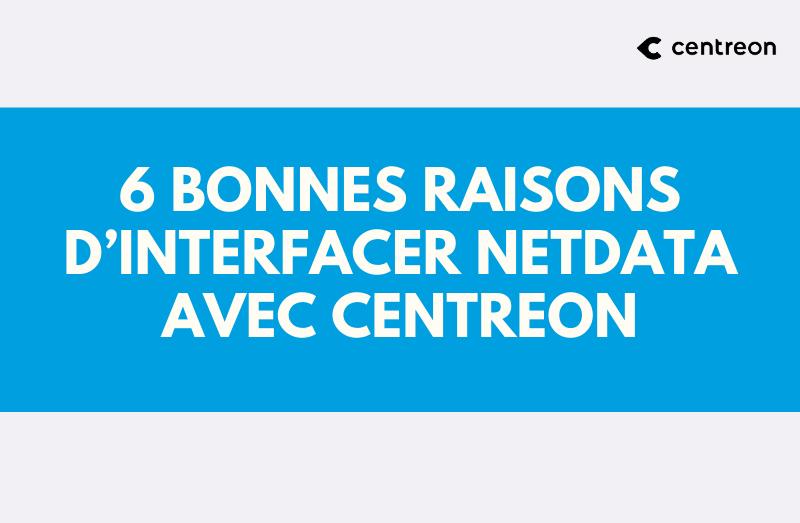 6 bonnes raisons d'interfacer Netdata avec Centreon