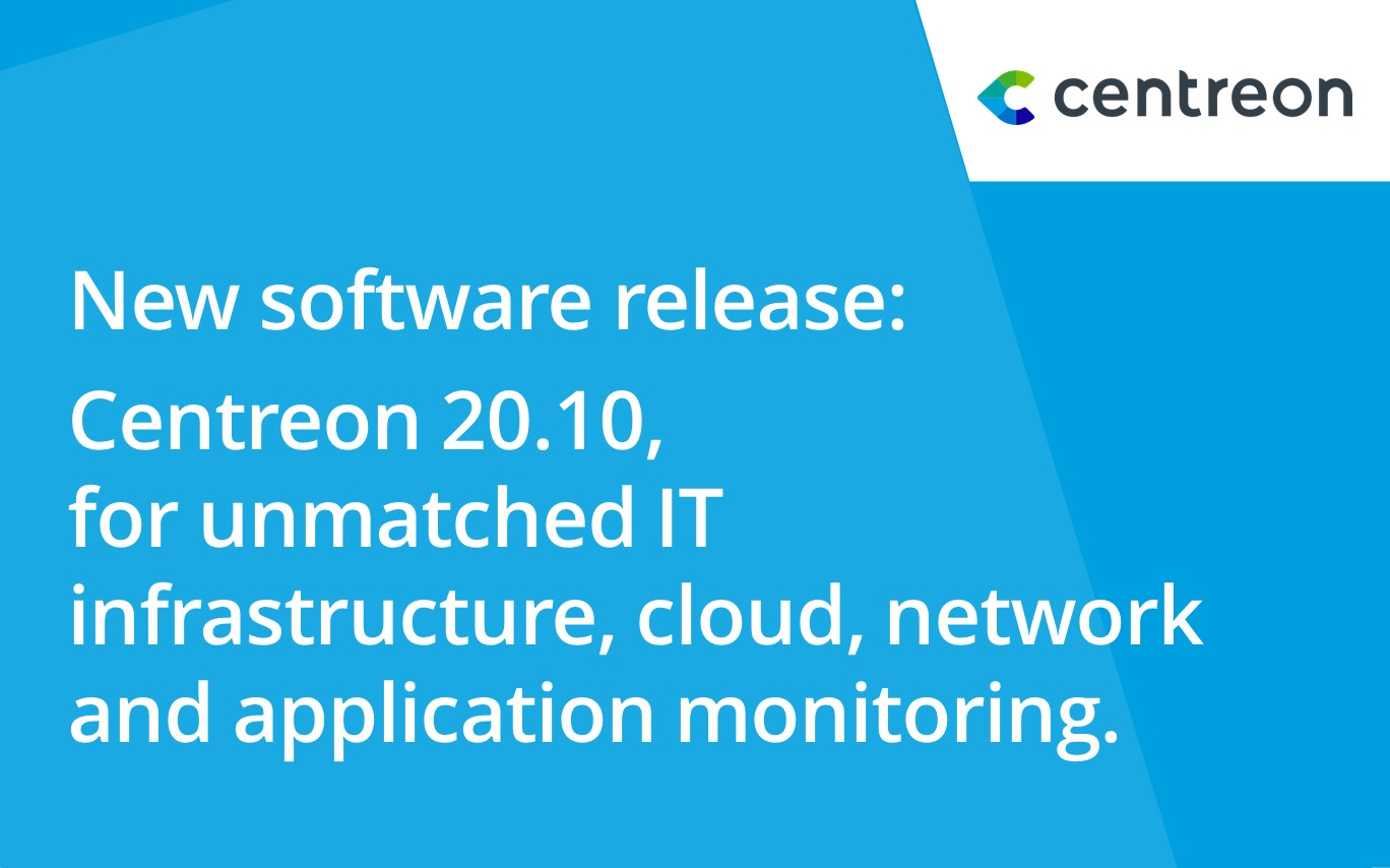 Centreon 20.10 available immediately for unmatched IT infrastructure, Cloud, Network and Application Monitoring