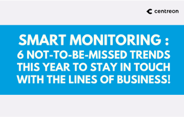 Smart Monitoring: 6 not-to-be-missed trends this year to stay in touch with the Lines of Business!