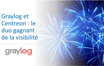 Graylog et Centreon : votre supervision IT a un incroyable talent !