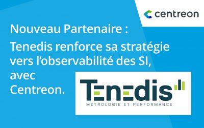 Partenariat : Leader de l'IT Performance, Tenedis renforce sa stratégie vers l'observabilité des SI, avec Centreon