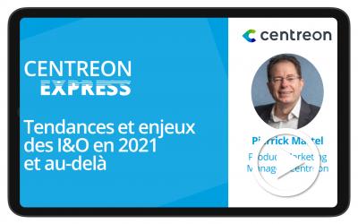 Centreon Express : tendances et enjeux des I&O en 2021 et au delà