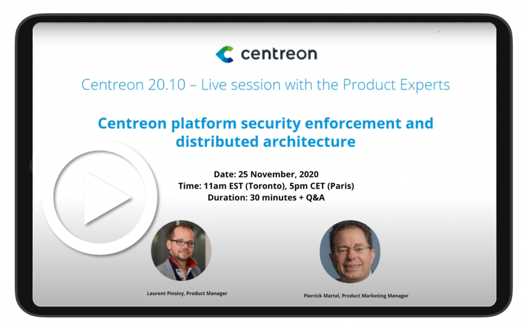 Centreon platform security enforcement and distributed architecture