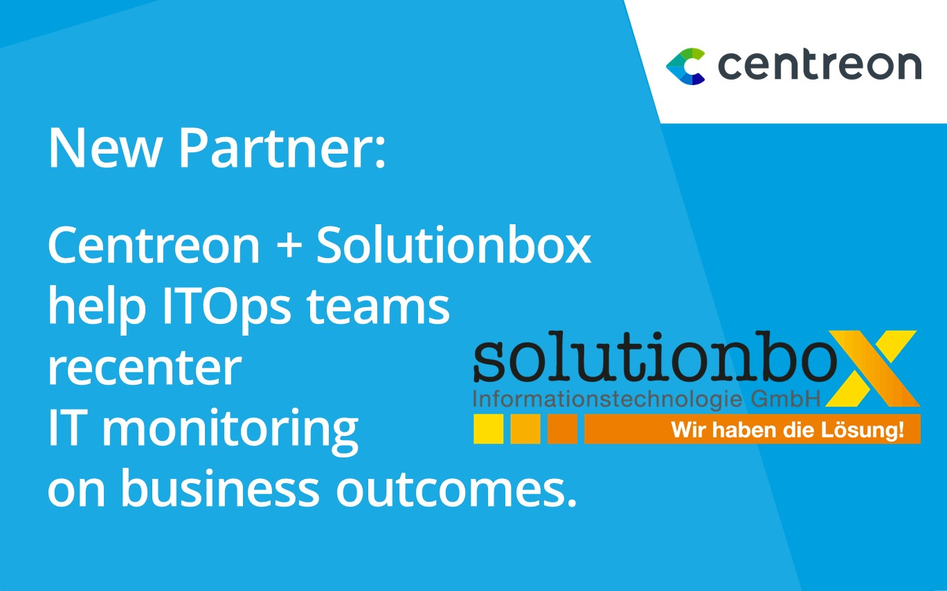 Partnership: Centreon and Solutionbox Informationstechnologie GmbH partner to help clients recenter monitoring on business outcomes