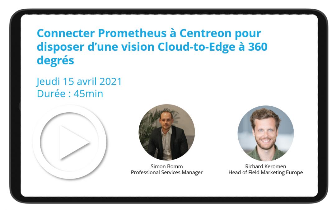 Connecter Prometheus à Centreon pour disposer d'une vision Cloud-to-Edge à 360 degrés