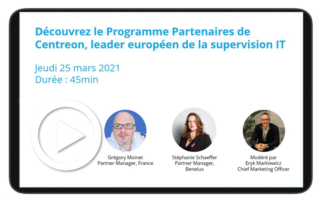 Découvrez le Programme Partenaire de Centreon, leader européen de la supervision IT