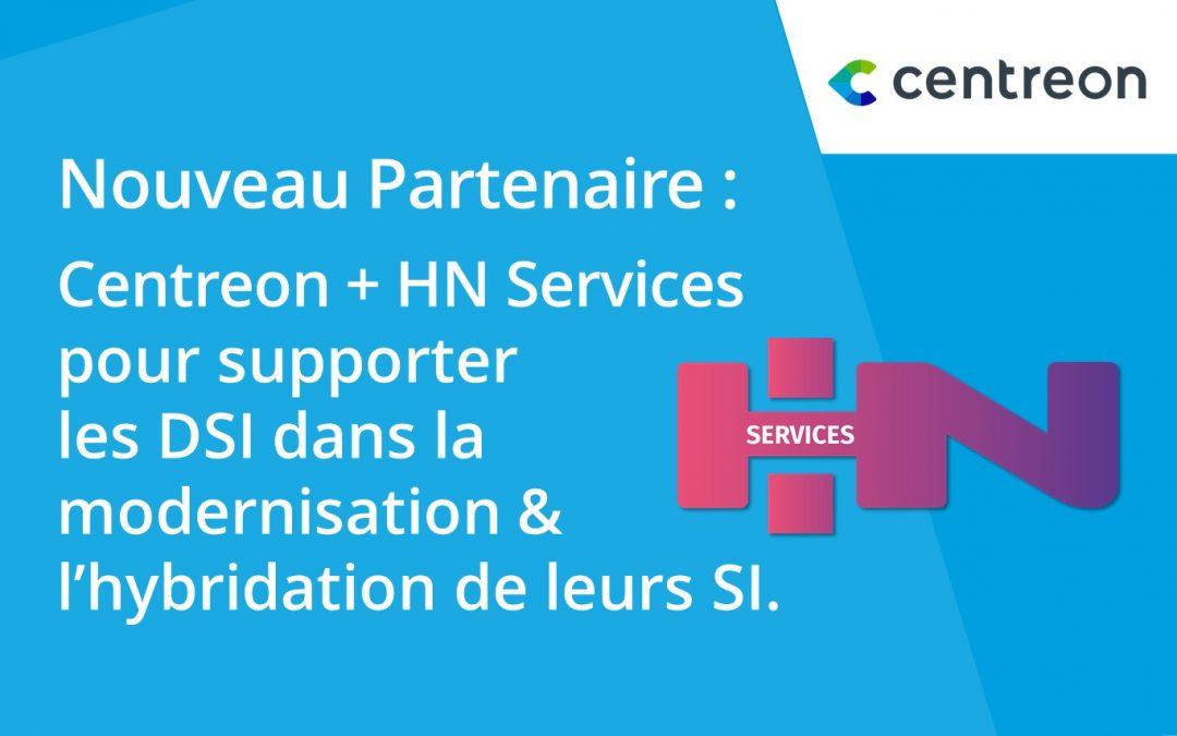 Partenariat : Avec Centreon, HN Services élargit son portfolio à des services d'expertise outillés pour supporter la modernisation des SI de ses clients