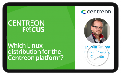 Centreon Focus: Which Linux distribution for the Centreon platform?