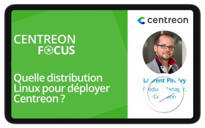 Centreon Focus : Quelle distribution Linux pour déployer Centreon ?